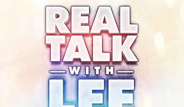 Real Talk w/Lee Radio Interview
