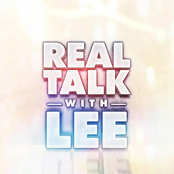 Real Talk w/Lee Radio Interview